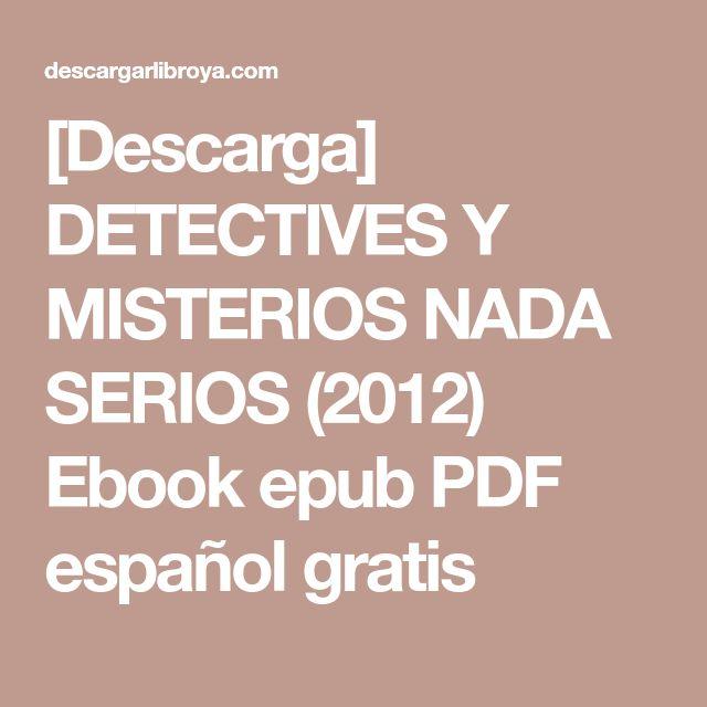 [Descarga] DETECTIVES Y MISTERIOS NADA SERIOS (2012) Ebook epub PDF español gratis