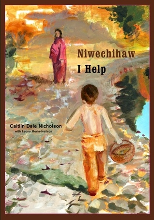 Niwechihaw / I Help