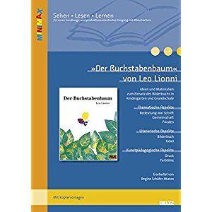 »Der Buchstabenbaum« von Leo Lionni: Ideen und Materialien zum Einsatz des Bilderbuchs in Kindergarten und Grundschule. Mit Kopiervorlagen (Beltz Praxis / Lesen - Verstehen - Lernen)