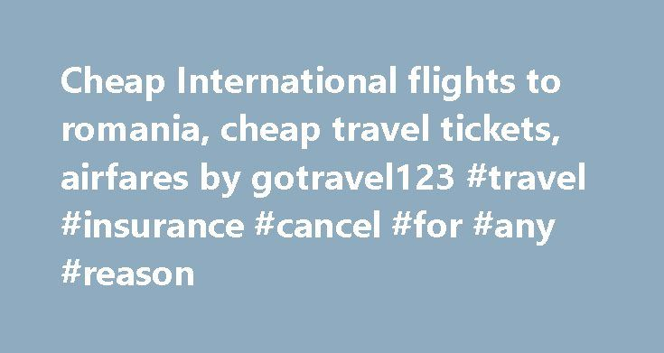 Cheap International flights to romania, cheap travel tickets, airfares by gotravel123 #travel #insurance #cancel #for #any #reason http://travel.remmont.com/cheap-international-flights-to-romania-cheap-travel-tickets-airfares-by-gotravel123-travel-insurance-cancel-for-any-reason/  #travel cheap tickets # Romania Tourism in Romania focuses on the country's natural landscapes and its rich history. The number of tourists is growing every year and tourism is becoming an increasingly important…