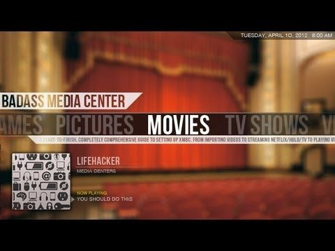 Create A Kickass, Seamless, Play-everything Media Center: The Complete ...