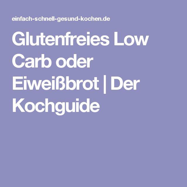 Glutenfreies Low Carb oder Eiweißbrot | Der Kochguide