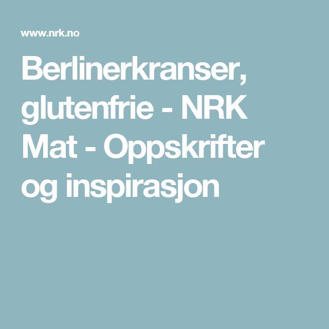 Berlinerkranser, glutenfrie - NRK Mat - Oppskrifter og inspirasjon