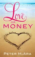 Love Or Money by Peter McAra