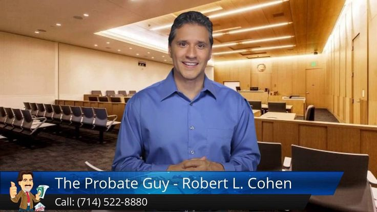 http://www.theprobateguy.com/ (714) 522-8880 The Probate Guy - Robert L. Cohen reviews - Anaheim Probate Attorney committed to helping you move through this difficult and confusing time with ease ending with the most money possible.   'I take care of EVERYTHING for you, so you don't have to!'
