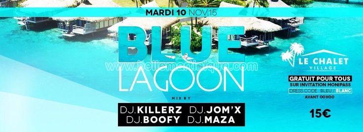 BLUE LAGOON MARDI 10 NOV CHALET VILLAGE #agenda #sortie #martinique #soiree #Antilles #domtom #outremer