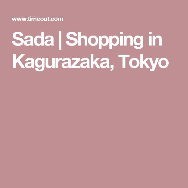 Sada | Shopping in Kagurazaka, Tokyo