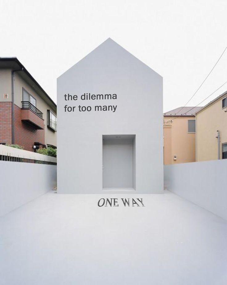 """One Way"" The greatest dilemma we all face….the relentless pursuit of our own way."