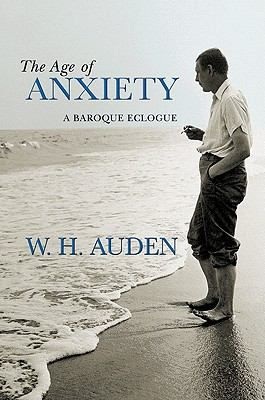 The Age of Anxiety by Auden, W. H. (Wystan Hugh), Jacobs, Alan
