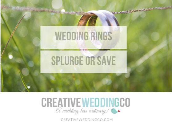 Wedding Rings Splurge or Save? - Creative Wedding Co