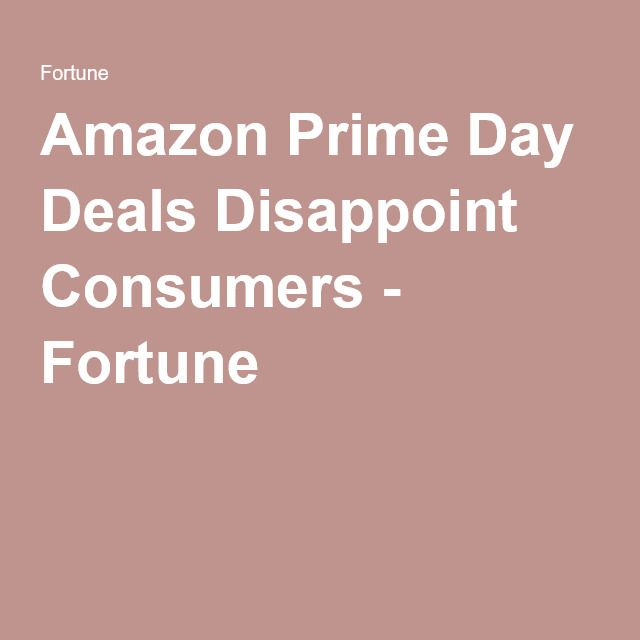Amazon Prime Day Deals Disappoint Consumers - Fortune