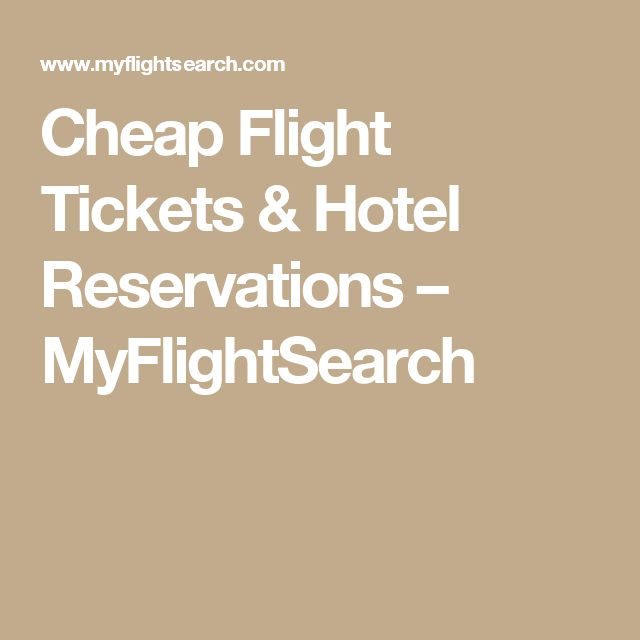 Cheap Flight Tickets & Hotel Reservations – MyFlightSearch