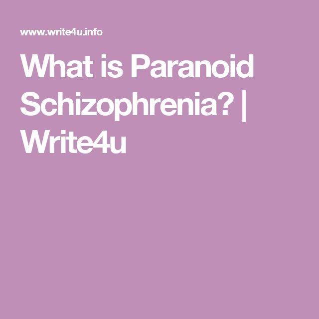 What is Paranoid Schizophrenia? | Write4u