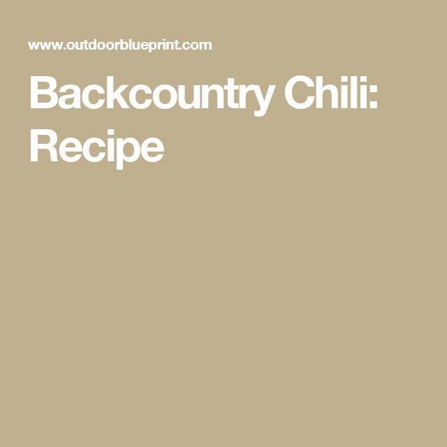Backcountry Chili: Recipe