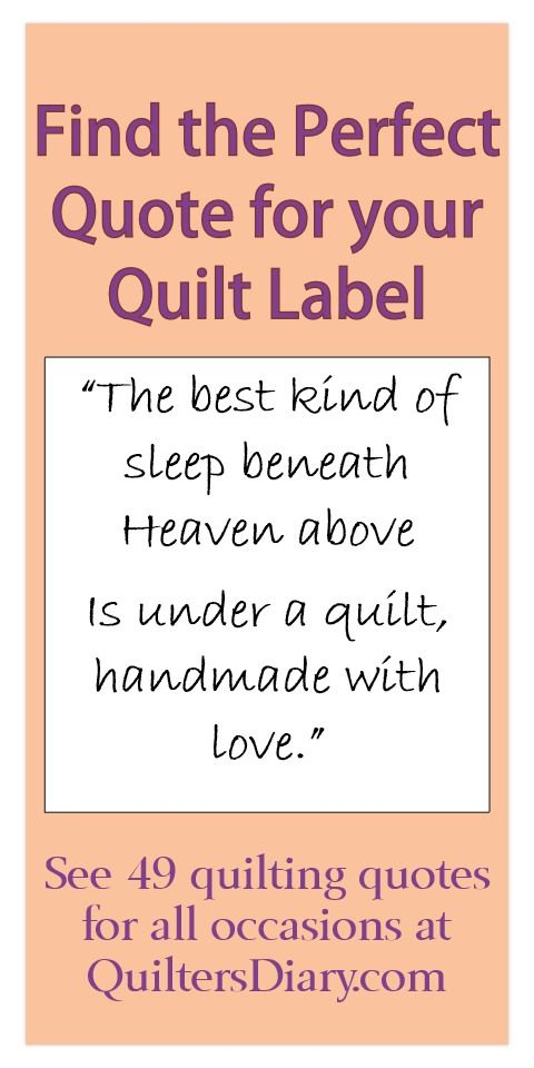 49 quilting quotes for all occasions -- find the perfect quote to put on the label for baby quilts, weddings, graduation, friendship, and more. #quiltingquotes #quiltlabel