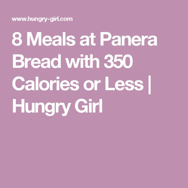8 Meals at Panera Bread with 350 Calories or Less | Hungry Girl