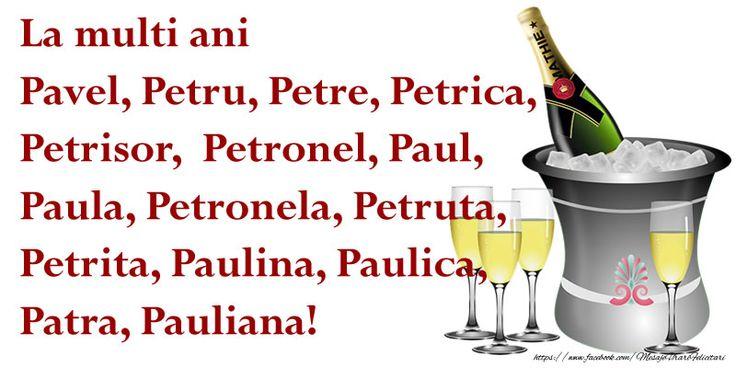 La multi ani Pavel, Petru, Petre, Petrica, Petrisor, Petronel, Paul, Paula, Petronela, Petruta, Petrita, Paulina, Paulica, Patra, Pauliana!