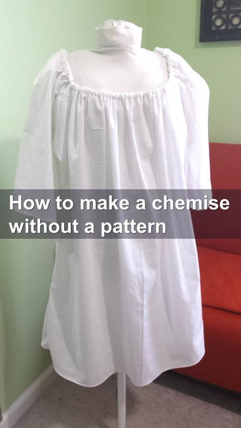 "Easy instructions for a simple chemise made of only three yards of 36"" wide cotton muslin fabric. Fits most. Fabric layout, cutting diagram, and sewing instructions."