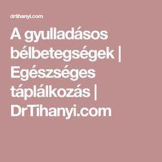 A gyulladásos bélbetegségek   Egészséges táplálkozás   DrTihanyi.com