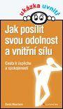 Jak posílit svou odolnost a vnitřní sílu — Mourlane Denis | Knihy GRADA.SK