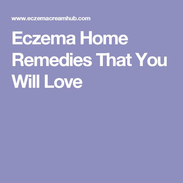Eczema Home Remedies That You Will Love