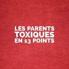 """L'association des mots """"parents"""" et """"toxiques"""" peut sembler étrange mais il y a…"""