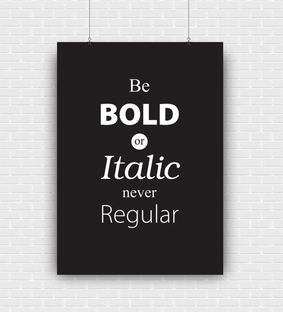 Be bold or italic never regular poster design art by GraphicCorner
