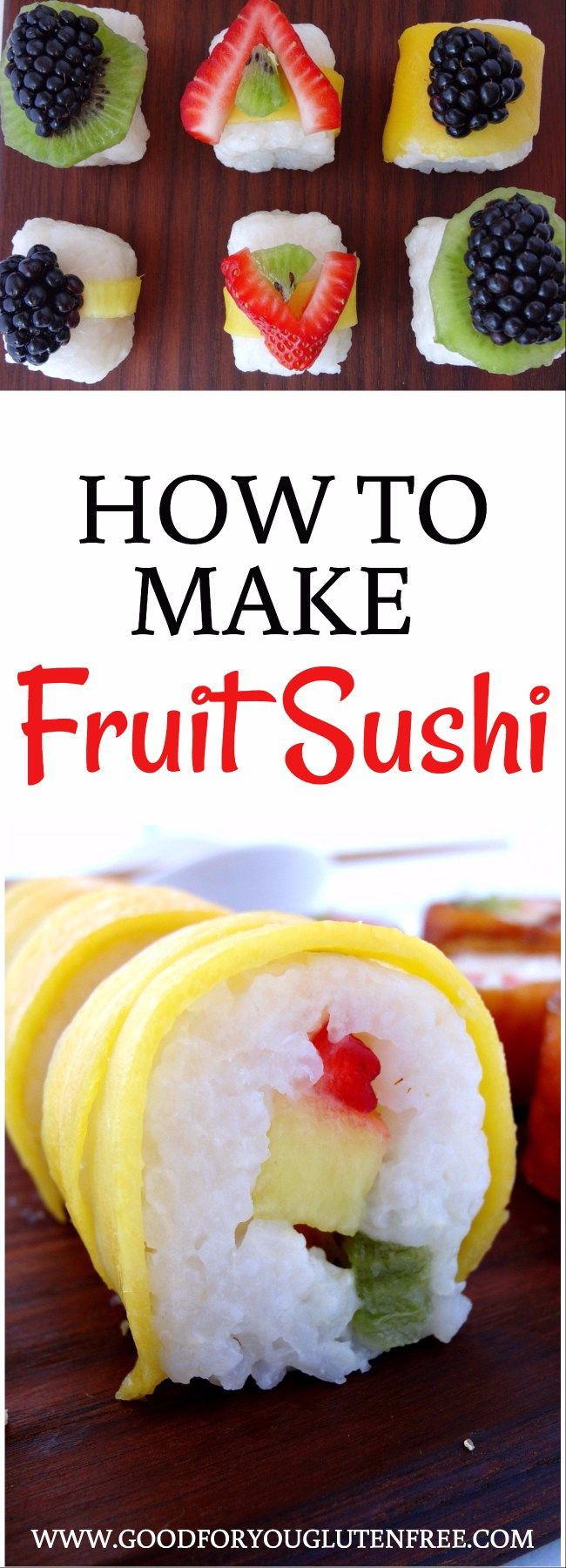 How to Make Fruit Sushi - Good For You Gluten Free