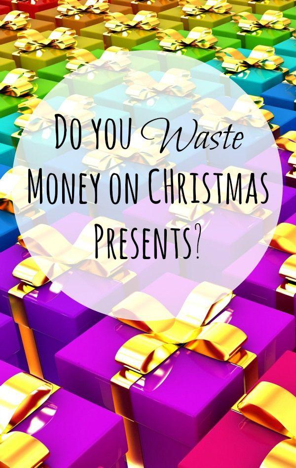 Do you Waste Money on CHristmas Presents? #Christmas #moneysaving