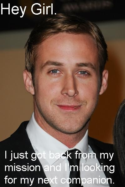"lol Mormon reference ""Hey Girl"" line. Oh Ryan. You are so funny."