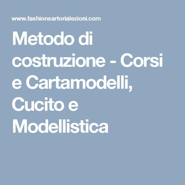 Metodo di costruzione - Corsi e Cartamodelli, Cucito e Modellistica
