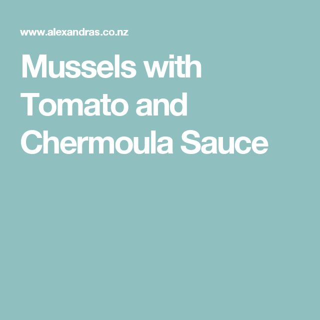 Mussels with Tomato and Chermoula Sauce