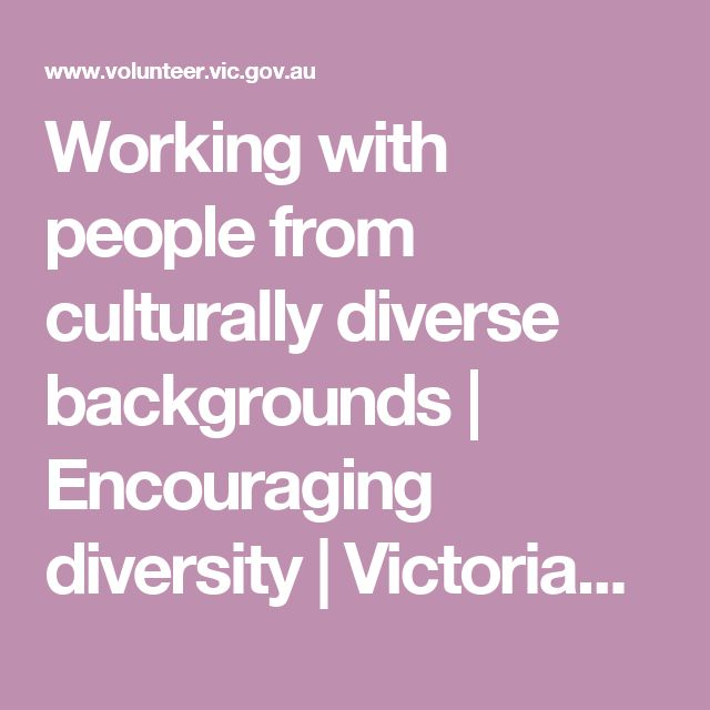 Working with people from culturally diverse backgrounds | Encouraging diversity | Victoria's Volunteering Portal