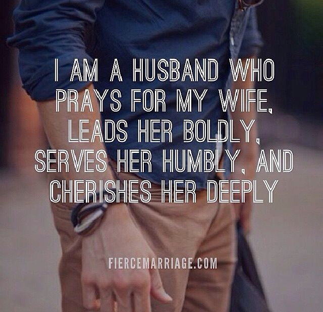 "I love this... ""And I am a wife who prays for my husband, follows him devotedly, serves him joyfully, and cares for him unrelentingly."" - CAE"