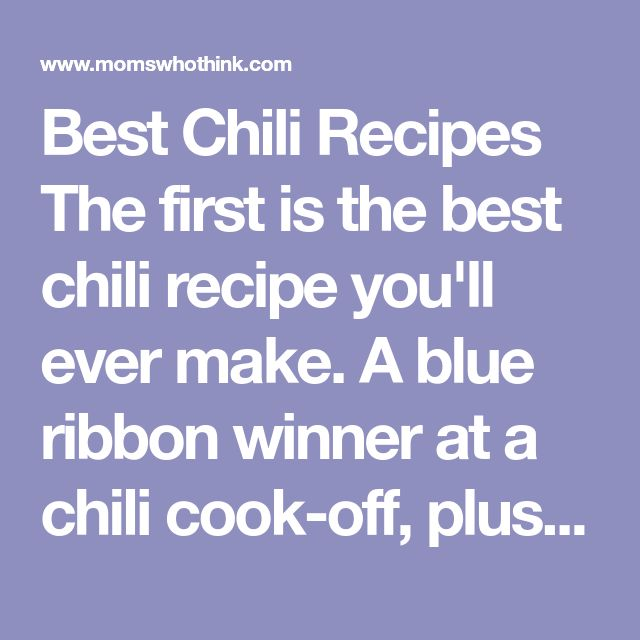 Best Chili Recipes The first is the best chili recipe you'll ever make. A blue ribbon winner at a chili cook-off, plus more chili recipes for every taste!