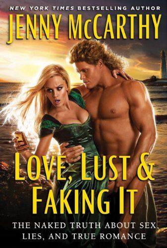 Love, Lust & Faking It: The Naked Truth About Sex, Lies, and True Romance-Jenny McCarthy: Worth Reading, Lust, Book Worth, Jenny Mccarthy, True Romances, Naked Truths, So Funny, Book Jackets, Lasagna Recipe