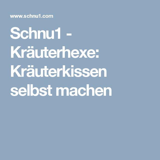Schnu1 - Kräuterhexe: Kräuterkissen selbst machen