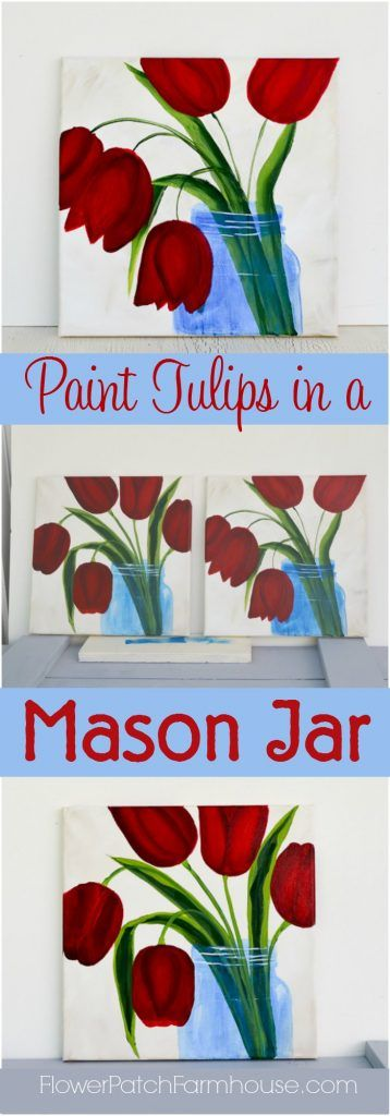 How to Paint a Mason Jar of Tulips. An easy but fun tutorial for everyone to paint up and enjoy. Hold a paint party and play the video as you paint. You can change up the color of the tulips, add more flowers using other tutorials I have on the blog! Make it your own.