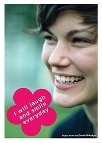 I will laugh and smile everyday @BupaAustralia #health #pledge #happiness