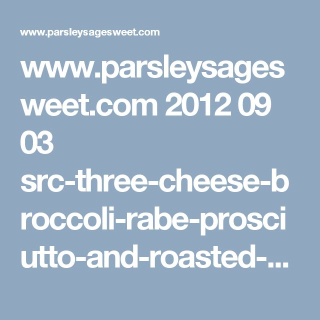 www.parsleysagesweet.com 2012 09 03 src-three-cheese-broccoli-rabe-prosciutto-and-roasted-red-pepper-stromboli-plus-part-16