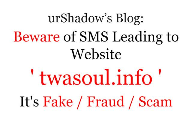 Beware of SMS Leading to Website ' twasoul.info ' - It's Fake / Fraud / Scam