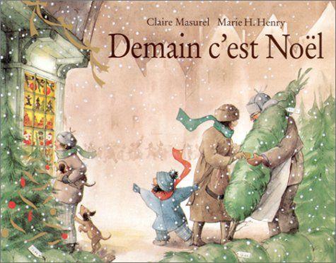 Amazon.fr - Demain c'est Noël - Claire Masurel, Marie H Henry, Marie H. Henry - Livres