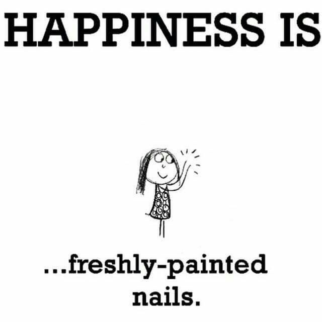 Happiness is...freshly - painted nails.
