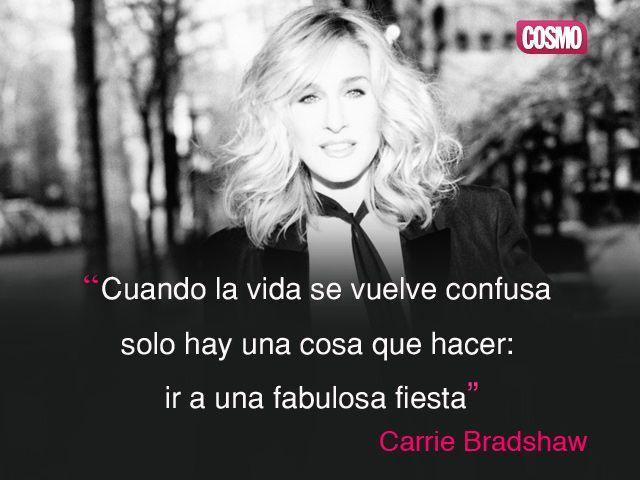 Frase de Carrie de Sexo en Nueva York. http://www.cosmopolitantv.es/noticias/1265/cosmo-quotes