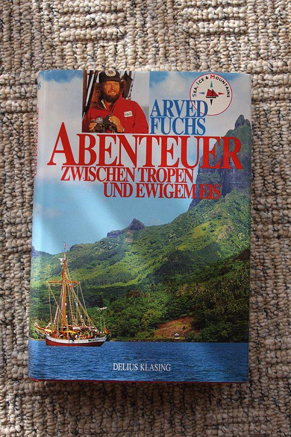 Zu verkaufen: Arved Fuchs, Abenteuer zwischen Tropen und ewigem Eis, Delius Klasing Verlag