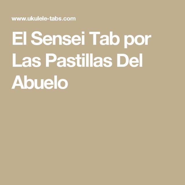 El Sensei Tab por Las Pastillas Del Abuelo
