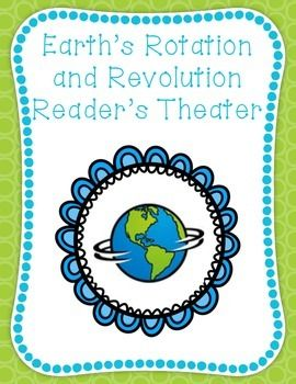 This script allows students to perform and act out the rotation and revolution of Earth. The reader's theater explains the day and night cycle, the difference between rotate and revolve, and the causes of the seasons. Some ideas are to have your students form small groups to perform for other students.