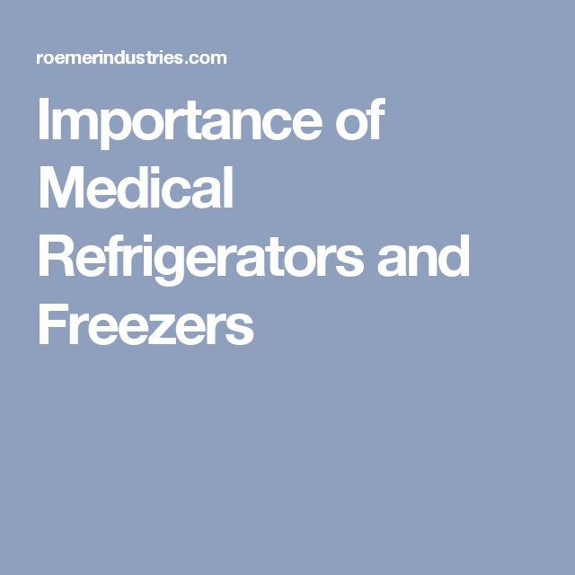 Importance of Medical Refrigerators and Freezers