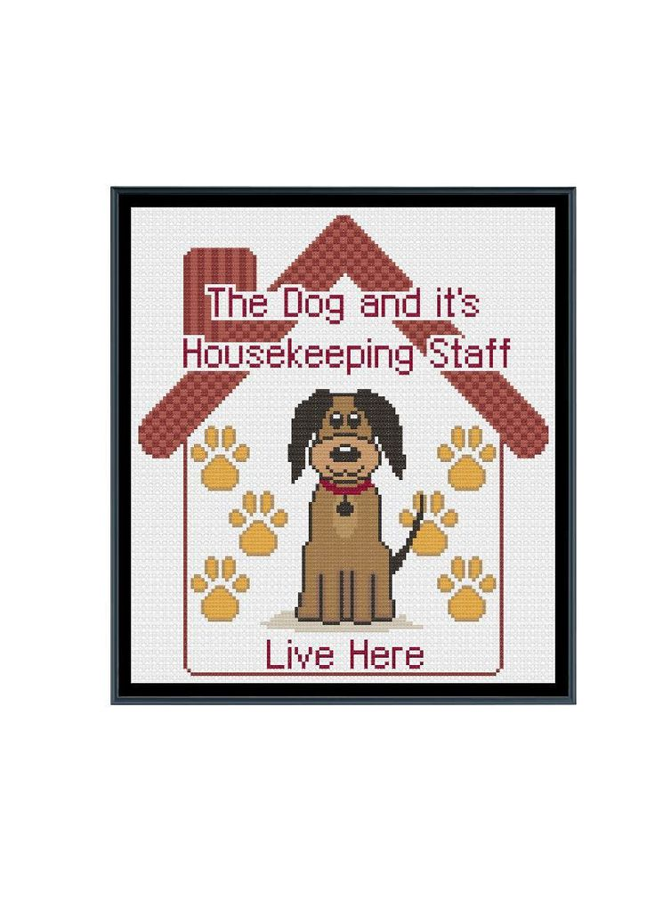 A Dog and It's Housekeeping Staff Live Here Cross Stitch Pattern by StitcherzStudio on Etsy