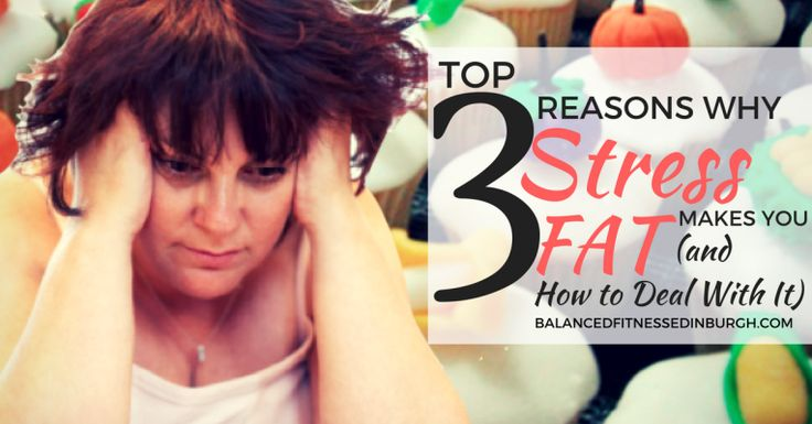 Top 3 Reasons Why Stress Makes You Fat and How to Deal With It According to an American Psychological Association survey, there are about one-fourth of Americans who rate their stress levels as 8 or more on a 10-point scale.